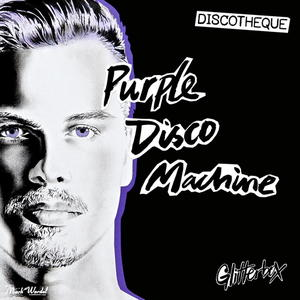 Purple Disco Machine - Glitterbox - Discotheque (2019)