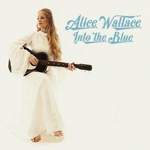 Alice Wallace - Into the Blue (Lossless, 2019)