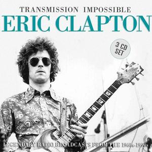 Eric Clapton - Transmission Impossible (3CD) (Lossless, 2018)