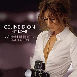 Celine Dion - My Love Ultimate Essential Collection (Lossless, 2008/2019)