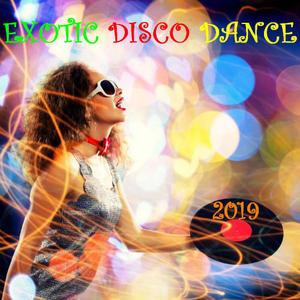 VA - Exotic Disco Dance 2019 (2019)