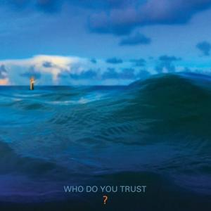 Papa Roach - Who Do You Trust? (Lossless, 2019)